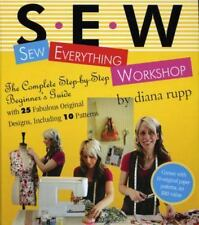 Sew Everything Workshop : With 25 Fabulous Original Designs, Including 10 Patter
