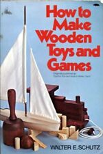 How to Make Wooden Toys and Games