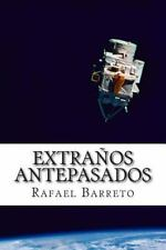 Extranos Antepasados : Antepasados Que No Eran Como Nosotros by Rafael...