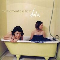 Dala - This Moment Is a Flash [New CD]