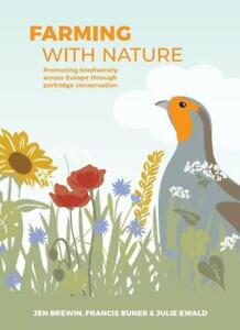Farming with Nature: Promoting biodiversity across Europe through partridge cons