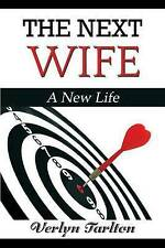 NEW The Next Wife: A New Life by Verlyn Tarlton