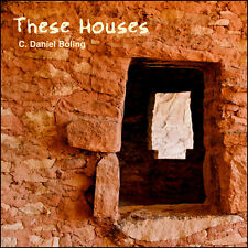 C. Daniel Boling - These Houses [New CD]