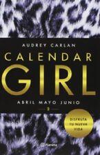 CALENDAR GIRL 2 Abril Mayo Junio By  Audrey Carlan (Spanish Edition)