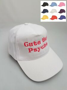 Cute But Psycho Embroidered base ball cap hat in 15 Colours
