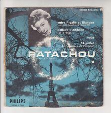 PATACHOU Vinyle 45T EP ENTRE PIGALLE ET BLANCHE -14 JUILLET -PHILIPS 432302 RARE