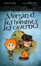 MORGAN ET LES HOMMES DES CAVERNES - CORINNE DE VAILLY