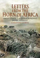 Letters from the Horn of Africa 1923-1945: Sandy Curle, Soldier and Diplomat Extraordinary by Christian Curtis (Hardback, 2008)