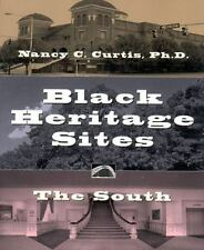 Black Heritage Sites Vol. 2 : The South by Nancy C. Curtis (1998, Paperback)