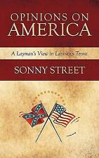Opinions on America: A Layman's View in Laymen's Terms