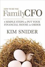 How to Be the Family CFO : 4 Simple Steps to Put Your Financial House in Order