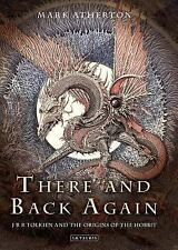 There and Back Again: JRR Tolkien and the Origins of the Hobbit-ExLibrary