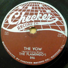 FLAMINGO'S flamingos Doo-Wop 78 THE VOW b/w SHILLY DILLY on VG+ Checker RJ 276
