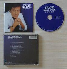 CD ALBUM ENTRE NOUS FRANK MICHAEL 12 TITRES