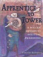 Apprentice to Power: A Wiccan Odyssey to Spiri... by Roderick, Timothy Paperback