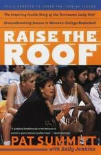 Raise the Roof: The Inspiring Inside Story of the Tennessee Lady Vols' Historic