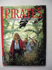 TERPANT BONIFAY BOINET PIRATES TOME 2 BONNE ESPÉRANCE EO (ISBN 38994) ÉTAT NEUF