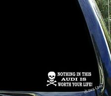 Nothing in this AUDI is worth your life - a3 a4 a5 a6 a7 window decal sticker