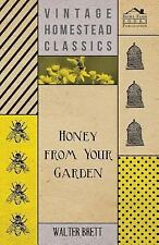 Honey from Your Garden by Walter Brett (2008, Paperback)