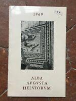 Alba Augusta Helviorum Leglay Joel Societè Delle Bambini E Amis di Alba 1969