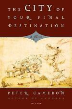 The City of Your Final Destination by Cameron, Peter