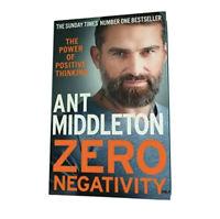 Zero Negativity The Power of Positive Thinking New Hardcover Book Ant Middleton