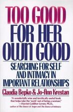 Too Good for Her Own Good : Searching for Self and Intimacy in Important...