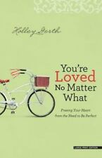 You're Loved No Matter What: Freeing Your Heart from the Need to Be-ExLibrary