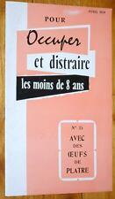 Occuper et Distraire les moins de 8 ans avec DES OEUFS DE PLATRE 1958 Bricolage