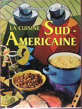 LA CUISINE SUD-AMERICAINE - Maria Stella Perafan-Simmonds J.-M. Maumont 1993