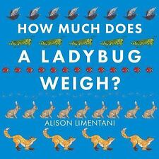 How Much Does a Ladybug Weigh?, Limentani, Alison, Good Book