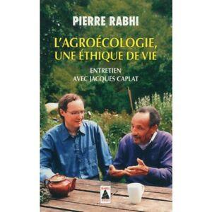 Pierre Rabhi : l'agroécologie, une éthique de vie, entretien avec J. Caplat