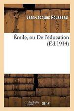 Emile, Ou de L'Education by Jean Jacques Rousseau (2013, Paperback)