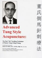 Advanced Tung Style Acupuncture Vol 1: Dao Ma by Tung Ching-Chang & James Maher
