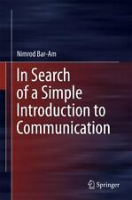 IN SEARCH OF A SIMPLE INTRODUCTION TO COMMUNICATION - NEW HARDCOVER BOOK