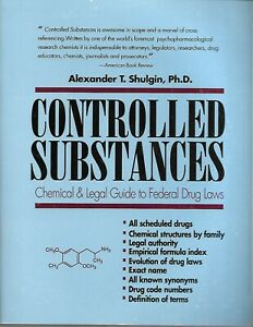 ALEXANDER SHULGIN - CONTROLLED SUBSTANCES Chemical & Legal Guide to Drug Laws