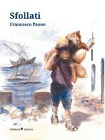 Sfollati di Paone Francesco,  2019,  Ali Ribelli Edizioni