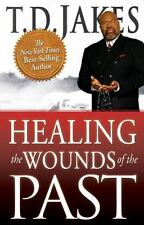 Healing the Wounds of the Past TD Jakes Paperback SHIPSN24HRS 511