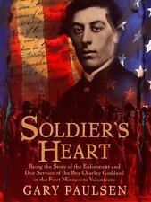 Soldier's Heart: Being the Story of the Enlistment and Due Service of the Boy C