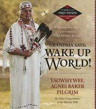 The Legacy of the First Nation, Voices of a Generation: Grandma Says: Wake up Wo