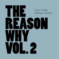 Kajfes Goran - Reason Why Vol. 2 Il Nuovo CD Digi Confezione