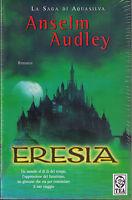 Eresia. La saga di Aquasilva - Anselm Audley - Libro nuovo e RARO!
