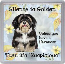 "Havanese Dog Coaster ""Silence is Golden  ...."" Novelty Gift by Starprint"