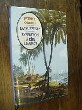 La surprise - Expédition à l'île Maurice  Patrick O'Brian