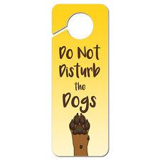 Do Not Disturb the Dogs Plastic Door Knob Hanger Sign