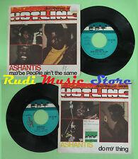 LP 45 7'' ASHANTIS Maybe people ain't the same Do my thing 1974 no cd mc dvd