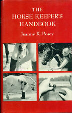 THE HORSE KEEPER'S HANDBOOK by Jeanne K. Posey (1974) Winchester illustrated HC