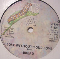 "BREAD - Lost Without Your Love - 7"" Single"