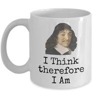 Philosophy mug - I think therefore I am Rene Descartes Philosopher philosophical