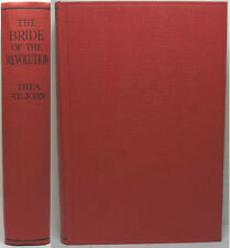 1924 BRIDE OF THE REVOLUTION BY THEA ST JOHN A NOVEL OF LATE 18TH CENTURY FRANCE